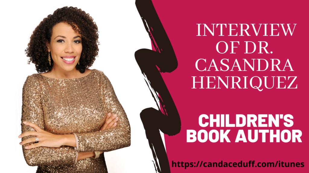 Dr. Casandra Henriquez - Children's Book Author